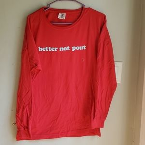 """New long sleeve tshirt """"better not pout"""" Small"""